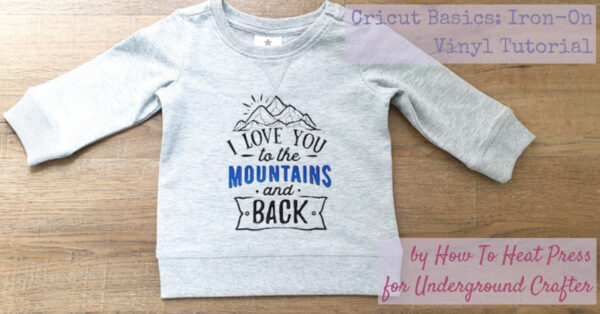Cricut Basics: Iron-On Vinyl Tutorial by How To Heat Press for Underground Crafter - sweatshirt with iron-on applied on wood background