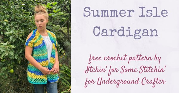 Free crochet pattern: Summer Isle Cardigan by Itchin' for Some Stitchin' in Red Heart Bunches of Hugs yarn for Underground Crafter