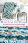 At the Shore Baby Blanket, free crochet pattern by Underground Crafter