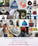 33+ Free Handmade Hat and Scarf Projects to Make Great Gifts via Underground Crafter - collage of all projects