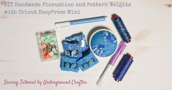 Handmade Pincushion and Pattern Weights Set with Cricut EasyPress Mini via Underground Crafter - completed pincushion and pattern weights with sewing notions and pattern