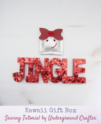 Kawaii Gift Box + 5 Things I Love About My Cricut Maker: Sewing tutorial by Underground Crafter