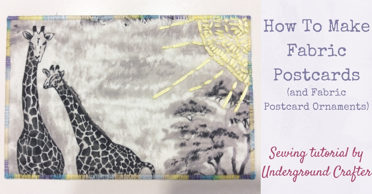 How To Make Fabric Postcards And Fabric Postcard Ornaments Underground Crafter