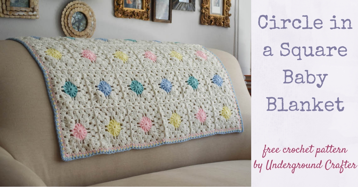 Circle In A Square Granny Square Baby Blanket Underground Crafter