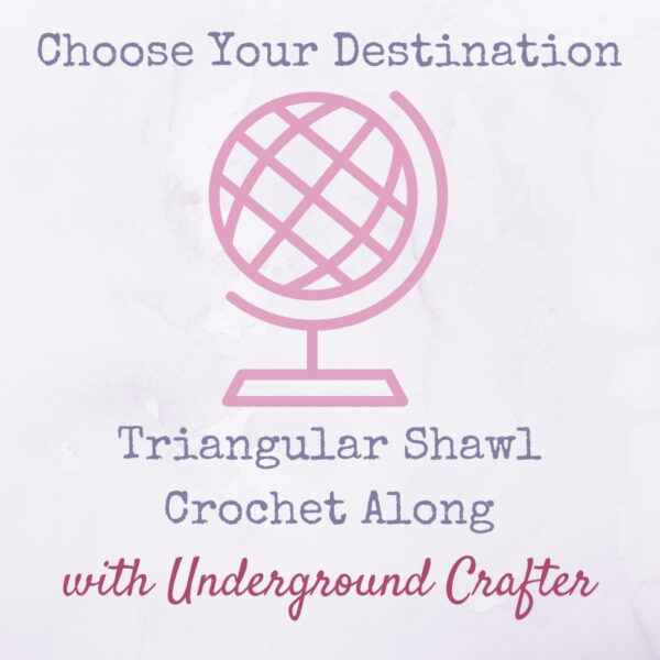 This image has an empty alt attribute; its file name is Choose-Your-Destination-Triangular-Shawl-Crochet-Along-with-Underground-Crafter-square-600x600.jpg