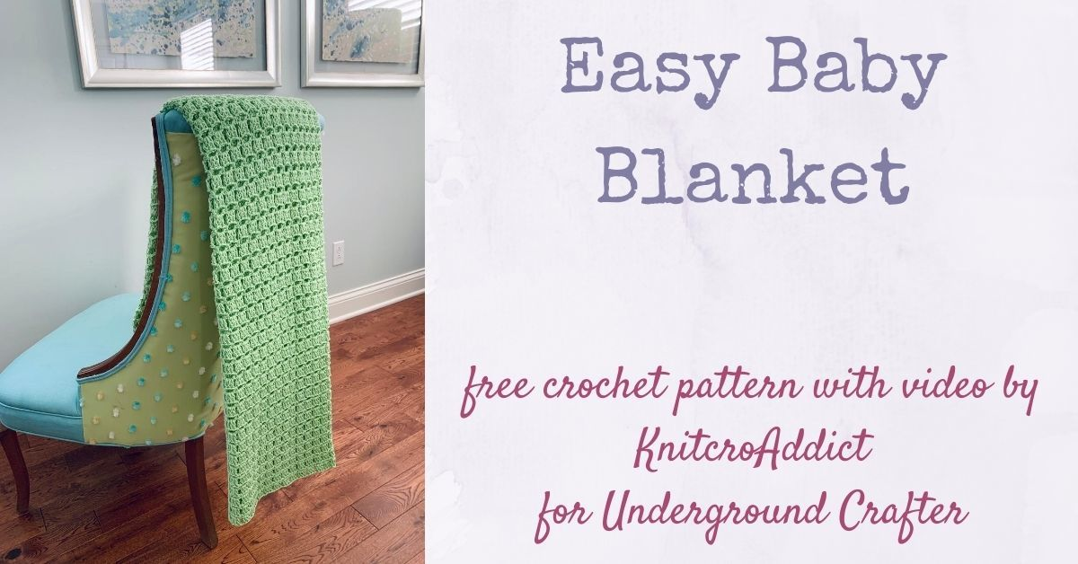 Easy Crochet Baby Blanket With Video By Knitcroaddict Underground Crafter