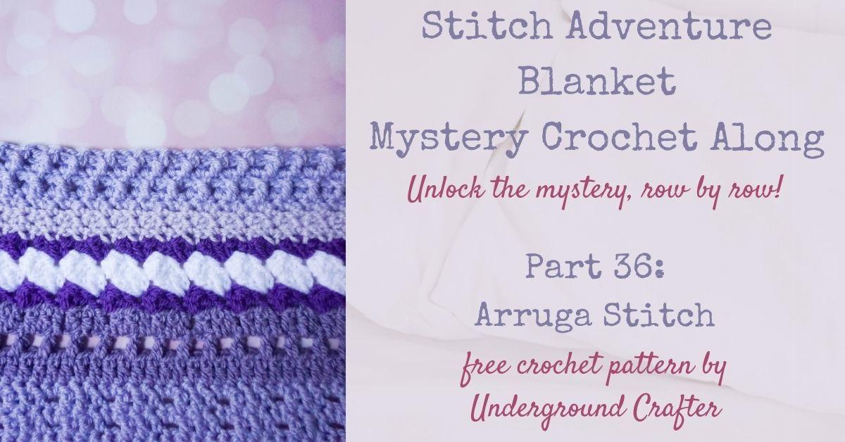 Stitch Adventure Blanket 36 Arruga Stitch Underground Crafter