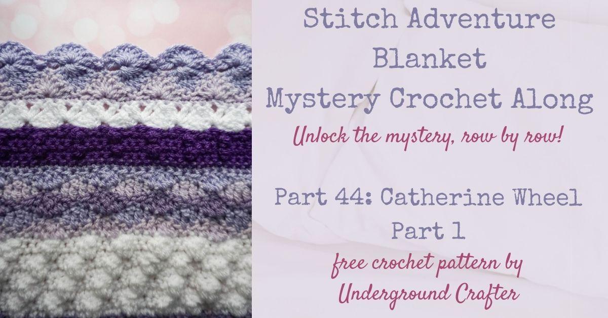 Stitch Adventure Blanket 44 Catherine Wheel Part 1 Underground Crafter