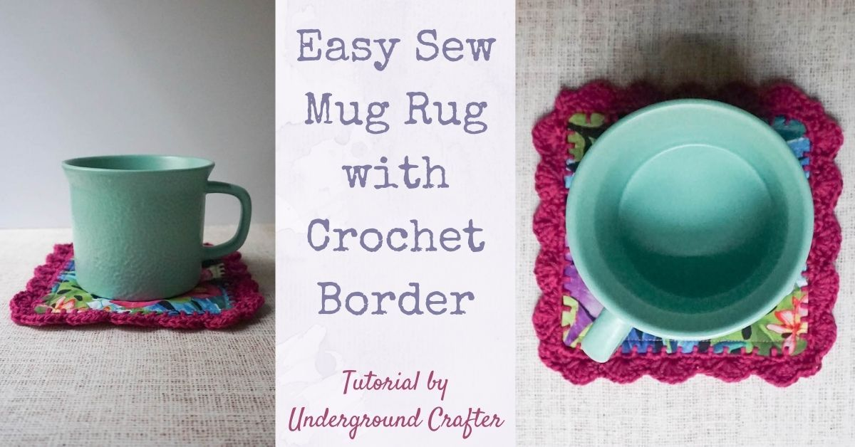 Easy Sew Mug Rug With Crochet Border Tutorial Underground Crafter